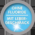 Ohne Fluoride - mit Lebergeschmack